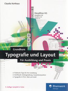 Grundkurs Typografie und Layout: Für Ausbildung, Studium und Praxis - Claudia Korthaus [Broschiert, 5. Auflage 2016]