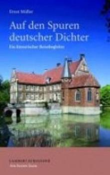 Auf den Spuren deutscher Dichter. Ein literarischer Reisebegleiter - Ernst Müller