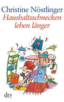 Haushaltsschnecken leben länger - Christine Nöstlinger
