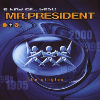 Mr.President - A Kind of...Best!