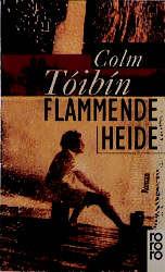 Flammende Heide. - Colm Toíbín