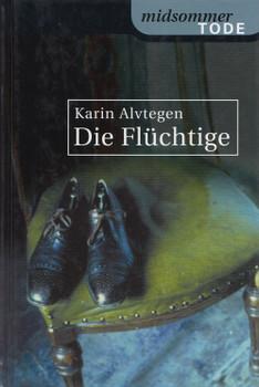 Die Flüchtige - Karin Alvtegen [Gebundene Ausgabe, Weltbild]