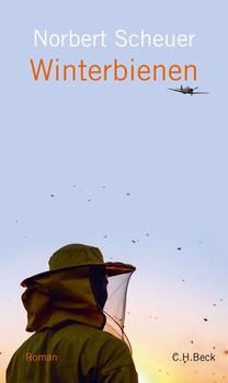 Winterbienen. Roman - Norbert Scheuer  [Gebundene Ausgabe]