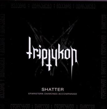 Triptykon - Shatter Ep