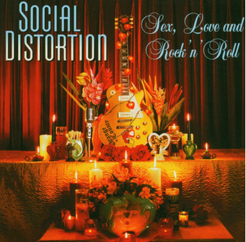 Social Distortion - Sex,Love & Rock'N Roll