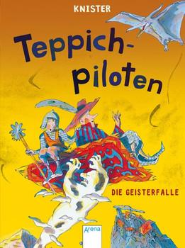 Teppichpiloten (2). Die Geisterfalle - KNISTER  [Taschenbuch]