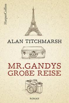 Mr. Gandys große Reise - Alan Titchmarsh  [Taschenbuch]