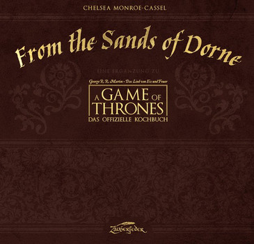 From the Sands of Dorne: Game of Thrones - Das offizielle Kochbuch - Chelsea Monroe-Cassel [Gebundene Ausgabe]