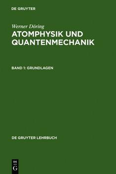 Werner Döring: Atomphysik und Quantenmechanik / Grundlagen - Werner Döring  [Gebundene Ausgabe]