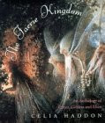 The Faerie Kingdom: Anthology of Fairies, Goblins and Elves
