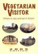 Vegetarian Visitor (Vegetarian Visitor: Where to Stay & Eat in Britain)