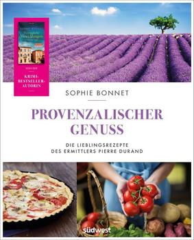 Provenzalischer Genuss. Die Lieblingsrezepte des Ermittlers Pierre Durand - Sophie Bonnet  [Gebundene Ausgabe]