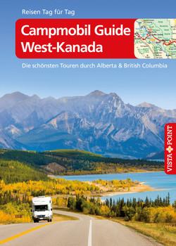 Campmobil Guide West-Kanada - Die schönsten Touren durch Alberta & British Columbia: Reiseführer inklusive E-Book [Reisen Tag für Tag] - Trudy Mielke