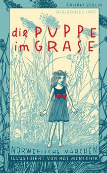 Die Puppe im Grase. Norwegische Märchen - Kat Menschik  [Gebundene Ausgabe]