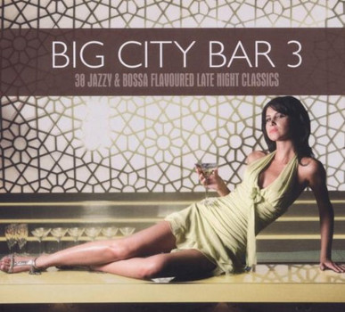 Various - Big City Bar 3-38 Jazzy & Bossa Flavoured Late Nig