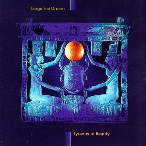 Tangerine Dream - Tyranny Of Beauty [US-Import]