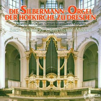 Hansjürgen Scholze - Die Silbermann-Orgel der Hofkirche zu Dresden