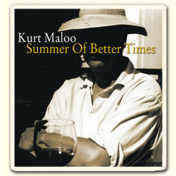 Kurt Maloo - Summer of Better Times
