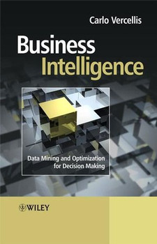 Business Intelligence: Data Mining and Optimization for Decision Making - Vercellis, Carlo