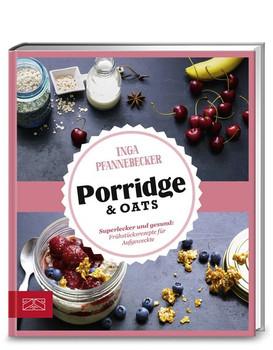 Just Delicious – Porridge & Oats. Superlecker und gesund: Frühstücksrezepte für Aufgeweckte - Inga Pfannebecker  [Gebundene Ausgabe]