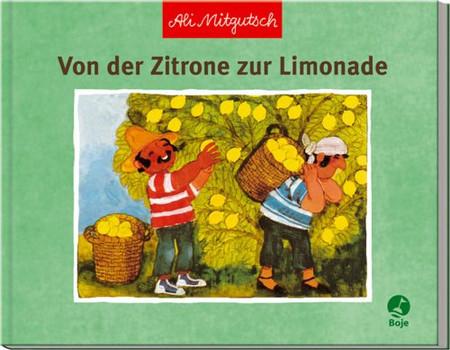 Von der Zitrone zur Limonade - Ali Mitgutsch
