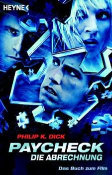 Paycheck - Die Abrechnung. Das Buch zum Film. - Philip K. Dick