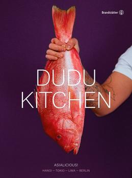 DUDU Kitchen. Asialicious! Hanoi - Tokio - Lima - Berlin - Chi Cao Hanh  [Gebundene Ausgabe]