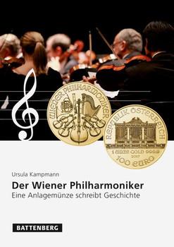 Der Wiener Philharmoniker. Eine Anlagemünze schreibt Geschichte - Ursula Dr. Kampmann  [Gebundene Ausgabe]