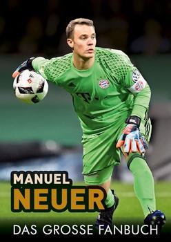 Manuel Neuer. Das große Fanbuch - Ludwig Krammer  [Gebundene Ausgabe]