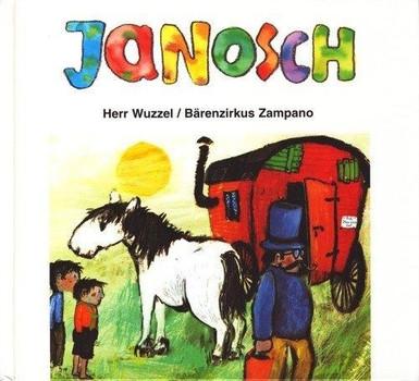 Herr Wuzzel und sein Karussell / Bärenzirkus Zampano - Janosch [Gebundene Ausgabe]
