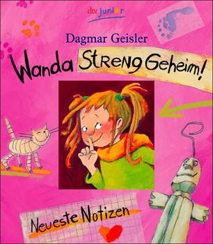 Wanda Streng geheim!: Neueste Notizen - Dagmar Geisler