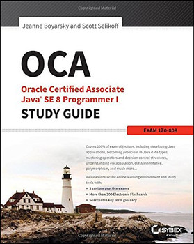 Oca: Oracle Certified Associate Java Se 8 Programmer I Study Guide: Exam 1z0-808 - Boyarsky, Jeanne