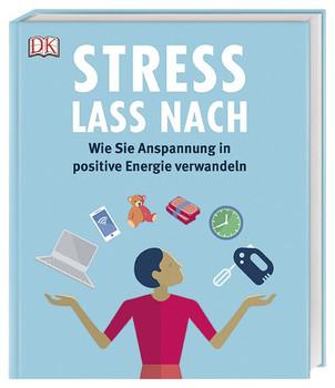 Stress lass nach. Wie Sie Anspannung in positive Energie verwandeln - Megan Kaye  [Gebundene Ausgabe]