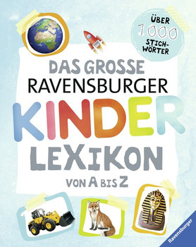 Das große Ravensburger Kinderlexikon von A bis Z - Anne Scheller  [Gebundene Ausgabe]