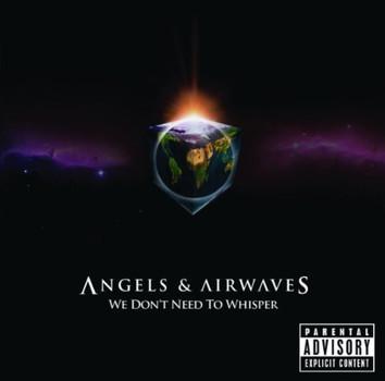 Angels & Airwaves [+2 Bonus] - We Don T Need to Whisper