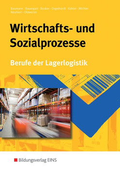 Berufe der Lagerlogistik / Wirtschafts- und Sozialprozesse. Berufe der Lagerlogistik: Schülerband - Konrad Ohlwerter  [Taschenbuch]