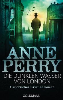 Die dunklen Wasser von London. Historischer Kriminalroman - William Monk 24 - Anne Perry  [Taschenbuch]