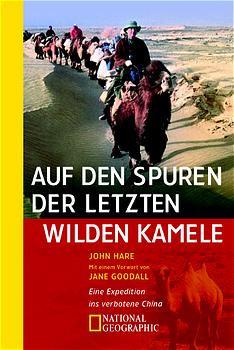 Auf den Spuren der letzten wilden Kamele - John Hare