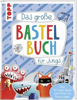 Das große Bastelbuch für Jungs. Über 60 coole Ideen von Ritter bis Rennwagen - frechverlag  [Gebundene Ausgabe]
