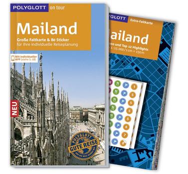 POLYGLOTT on tour Reiseführer Mailand: Mit großer Faltkarte und 80 Stickern für die individuelle Planung - Kilimann, Susanne