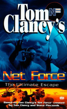Net Force 00: The Ultimate Escape - Clancy, Tom