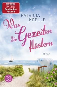 Nordsee-Trilogie Band 3/Was die Gezeiten flüstern - Patricia Koelle  [Taschenbuch]