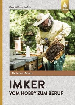 Imker – vom Hobby zum Beruf - Marc-Wilhelm Kohfink  [Taschenbuch]