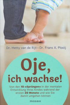 """Oje, ich wachse!: Von den 10 """"Sprüngen"""" in der mentalen Entwicklung Ihres Kindes während der ersten 20 Monate und wie Sie damit umgehen können - Hetty van de Rijt [Gebundene Ausgabe, 18. Auflage 2015]"""