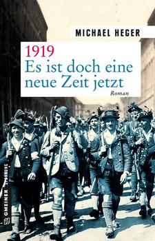 1919 - Es ist doch eine neue Zeit jetzt. Roman - Michael Heger  [Taschenbuch]
