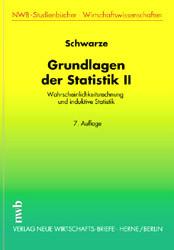 Grundlagen der Statistik II: Wahrscheinlichkeitsrechnung und induktive Statistik - Jochen Schwarze