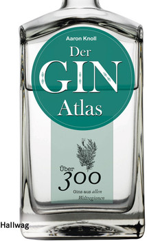 Der Ginatlas. Über 300 Gins aus allen Weltregionen - Aaron Knoll  [Gebundene Ausgabe]