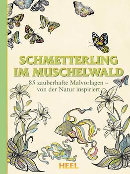 Schmetterling im Muschelwald: 85 zauberhafte Malvorlagen - von der Natur inspiriert