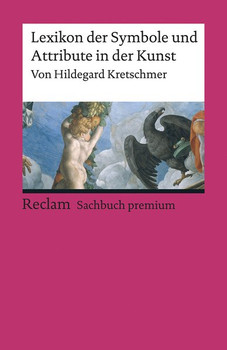 Lexikon der Symbole und Attribute in der Kunst - Hildegard Kretschmer  [Taschenbuch]