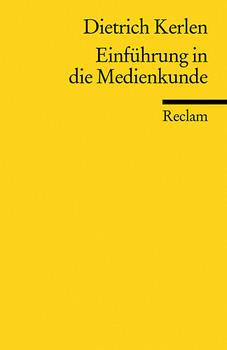 Einführung in die Medienkunde - Dietrich Kerlen